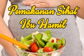 Panduan Pemakanan Sihat Ketika Hamil